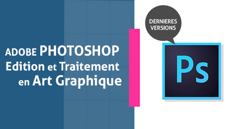 Adobe Photoshop Edition et Traitement en Art Graphique : Initiation & prise en main