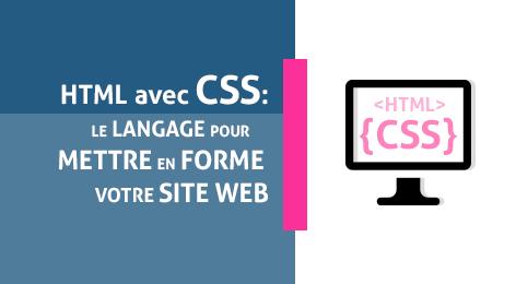 CSS : Les feuilles de styles pour mettre en forme votre site web