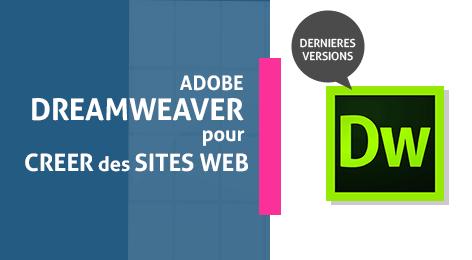 Apprenez le logiciel Adobe DREAMWEAVER pour créer votre site web