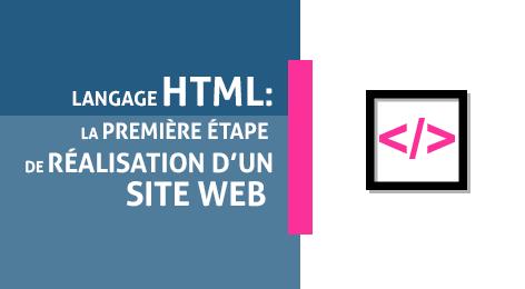 Le langage HTML (Hypertext Markup Language) : Les bases pour construire des pages ou un site web