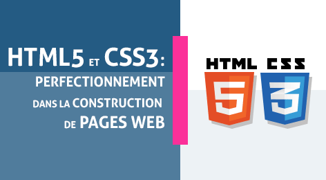Html5 et CSS3: Perfectionnement dans la création et la mise en page web