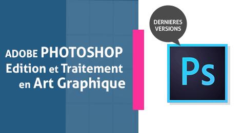 Adobe Photoshop Edition et Traitement en Art Graphique : Initiation & prise en main
