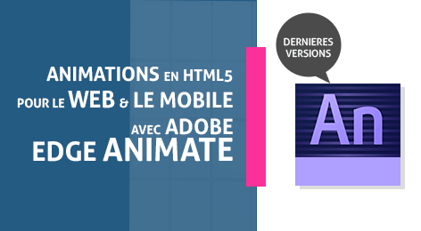 Animations Html5 responsive (RWD) avec le logiciel Adobe EDGE ANIMATE
